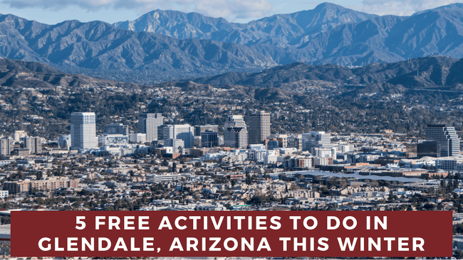5 Free Things to Do in Glendale, Arizona This Winter