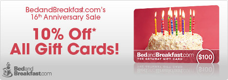 BedandBreakfast.com 16th Anniversary Sale - 10% off all giftcards