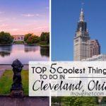 The Top Five Coolest Things To Do in Cleveland, Ohio – What to cross off your bucket list?